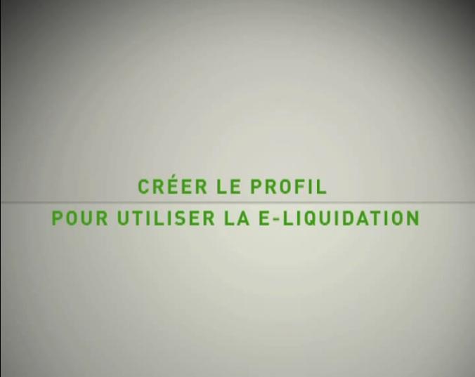 Créer le profil E-liquidation