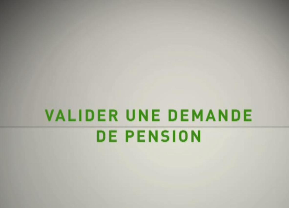 Valider une demande de pension